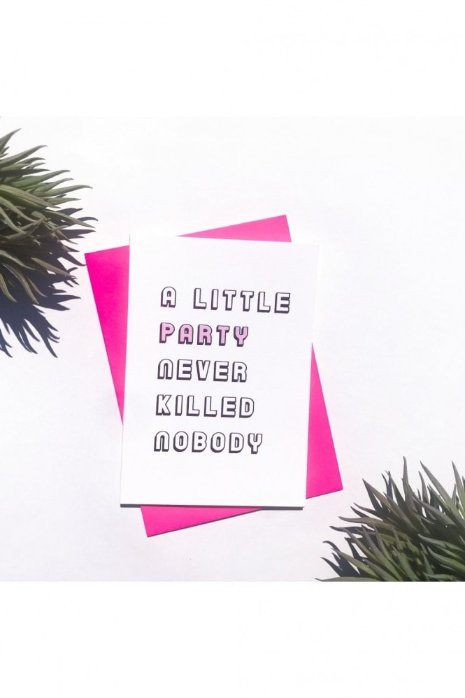 Sprout Stationery A little party never killed nobody card