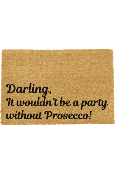 Darling It wouldn't be a party without Prosecco Doormat