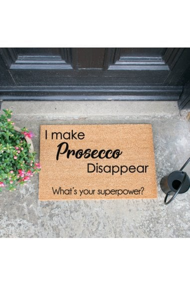 I Make Prosecco Disappear, What's Your Superpower Doormat